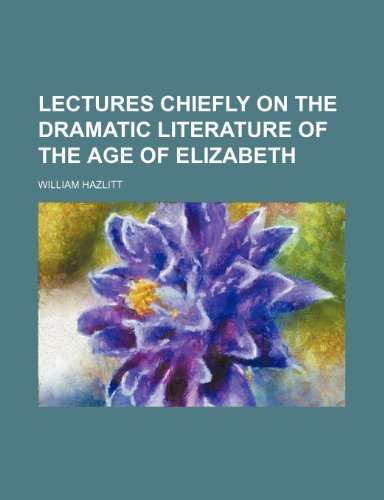 9781150148989: Lectures Chiefly on the Dramatic Literature of the Age of Elizabeth
