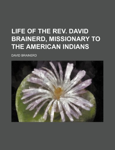 9781150150173: Life of the Rev. David Brainerd, missionary to the American Indians