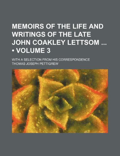 9781150153044: Memoirs of the Life and Writings of the Late John Coakley Lettsom (Volume 3); With a Selection from His Correspondence