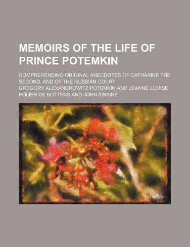 9781150153068: Memoirs of the life of Prince Potemkin ; comprehending original anecdotes of Catharine the Second, and of the Russian court