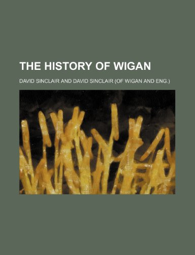 9781150165344: The History of Wigan (Volume 2)