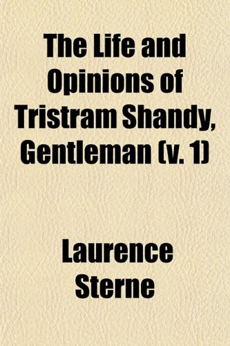 9781150166136: The Life and Opinions of Tristram Shandy, Gentlemen (Volume 1)