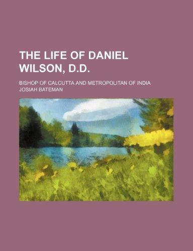 9781150166273: The life of Daniel Wilson, D.D.; Bishop of Calcutta and Metropolitan of India