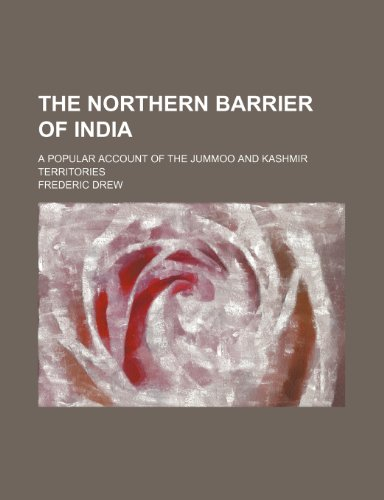 9781150169618: The Northern Barrier of India; A Popular Account of the Jummoo and Kashmir Territories