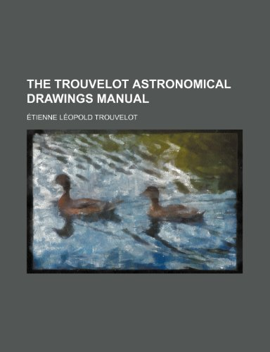 9781150176760: The Trouvelot Astronomical Drawings Manual