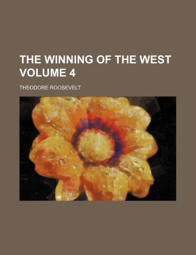 9781150178030: The winning of the West Volume 4