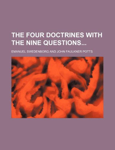 The Four Doctrines With the Nine Questions (9781150182662) by Emanuel Swedenborg