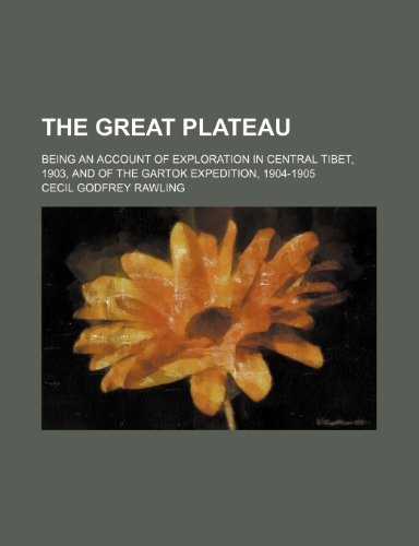 9781150183140: The Great Plateau; Being an Account of Exploration in Central Tibet, 1903, and of the Gartok Expedition, 1904-1905