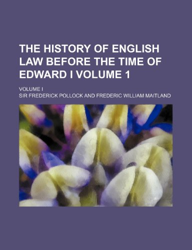 9781150183614: The History of English Law Before the Time of Edward I; Volume I Volume 1