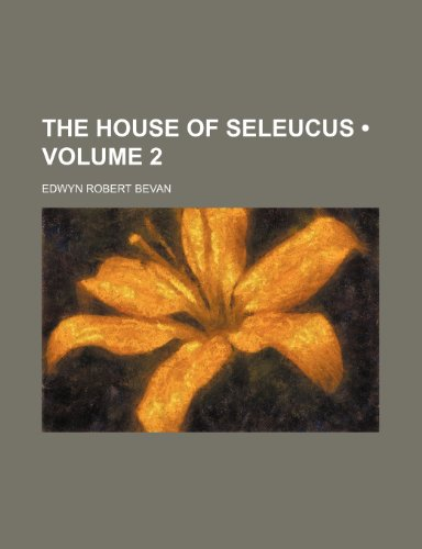 9781150184413: The House of Seleucus