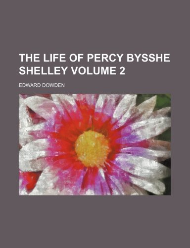 9781150186417: The life of Percy Bysshe Shelley Volume 2