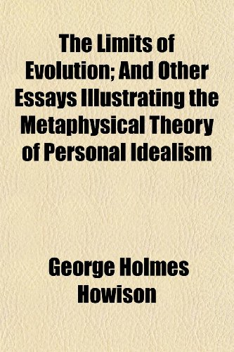9781150186905: The Limits of Evolution; And Other Essays Illustrating the Metaphysical Theory of Personal Idealism