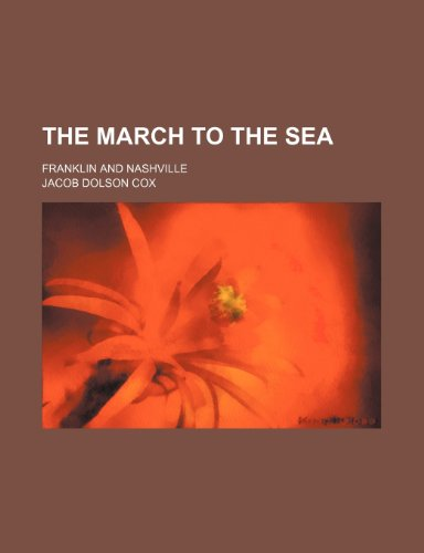 9781150187513: The March to the Sea (10); Franklin and Nashville