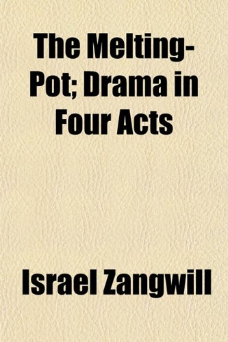 9781150187650: The Melting-Pot; Drama in Four Acts