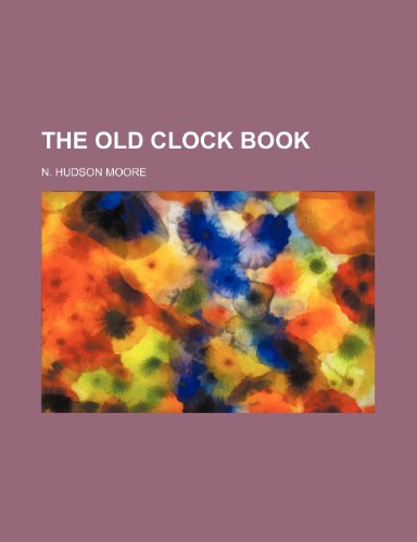 9781150188855: The Old Clock Book