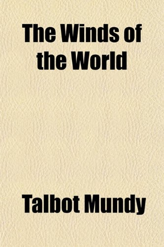 The Winds of the World (1150193336) by Talbot Mundy
