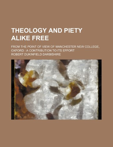 9781150195143: Theology and Piety Alike Free; From the Point of View of Manchester New College, Oxford a Contribution to Its Effort
