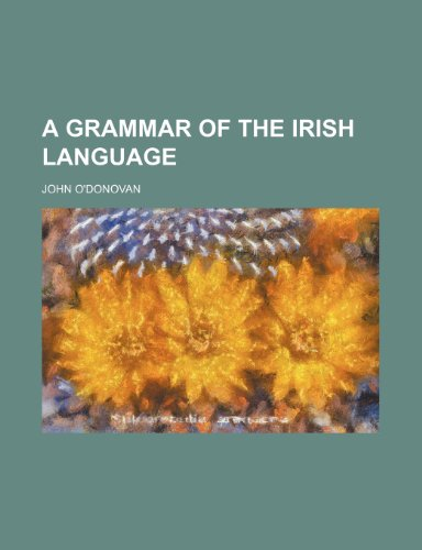 A Grammar of the Irish Language (1150200545) by John O'donovan
