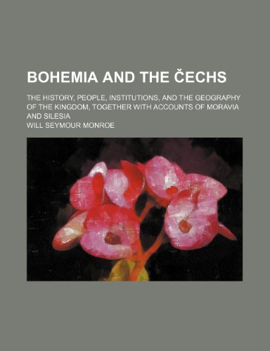 9781150208850: Bohemia and the Echs; The History, People, Institutions, and the Geography of the Kingdom, Together with Accounts of Moravia and Silesia