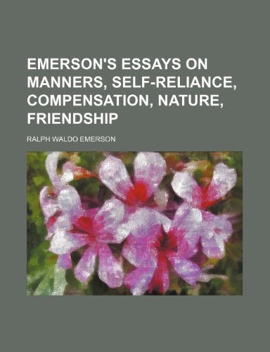 9781150213625: Emerson's essays on manners, self-reliance, compensation, nature, friendship