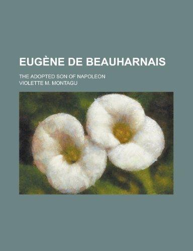 9781150214035: Eugene de Beauharnais; The Adopted Son of Napoleon