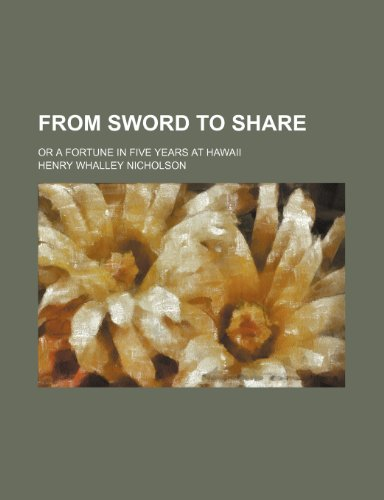 9781150217456: From sword to share; or a fortune in five years at Hawaii