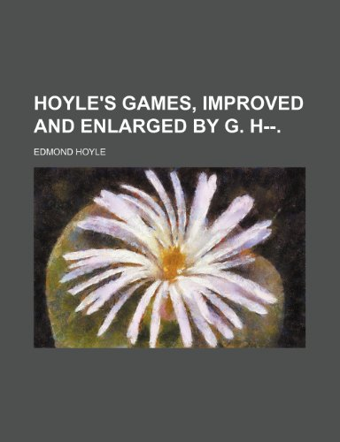9781150222818: Hoyle's Games, improved and enlarged by G. H--.