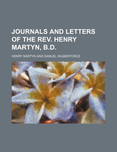 9781150223655: Journals and Letters of the REV. Henry Martyn, B.D.
