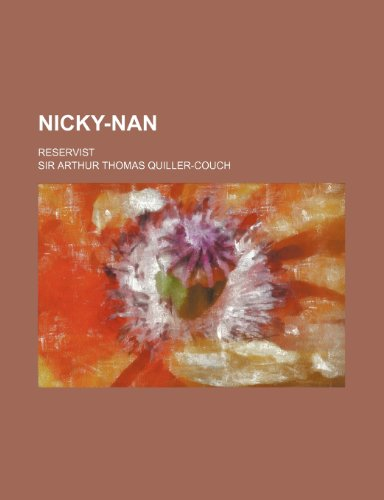 Nicky-Nan; reservist (1150226889) by Quiller-Couch, Sir Arthur Thomas