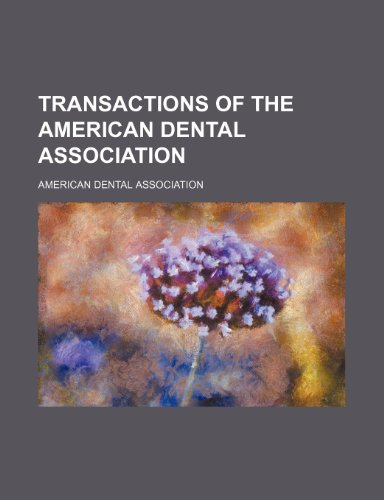 Transactions of the American Dental Association (Volume 11-12) (9781150250057) by American Dental Association