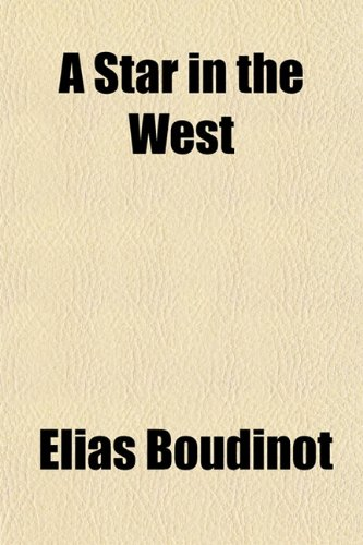 9781150254413: A Star in the West; Or, a Humble Attempt to Discover the Long Lost Ten Tribes of Israel, Preparatory to Their Return to Their Beloved City, Jerusalem
