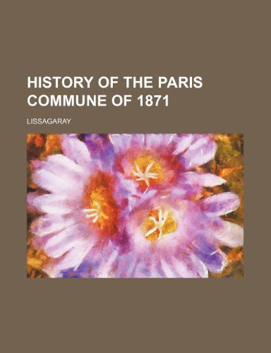9781150262722: History of the Paris Commune of 1871