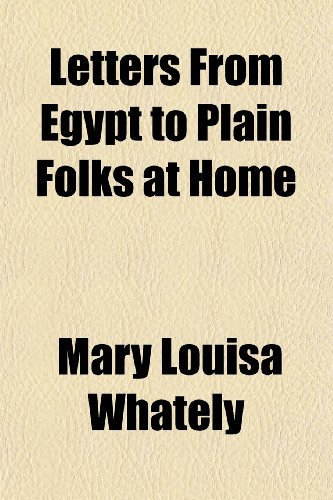 9781150268649: Letters from Egypt to Plain Folks at Home