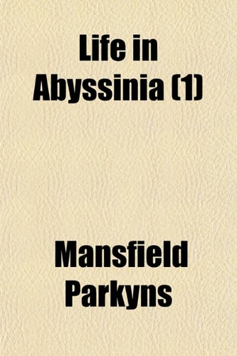 9781150268892: Life in Abyssinia (Volume 1)