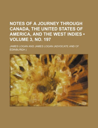9781150276965: Notes of a journey through Canada, the United States of America, and the West Indies (Volume 3, no. 197)