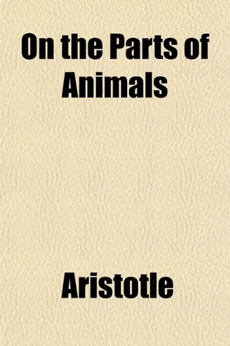 On the Parts of Animals (1150277645) by Aristotle