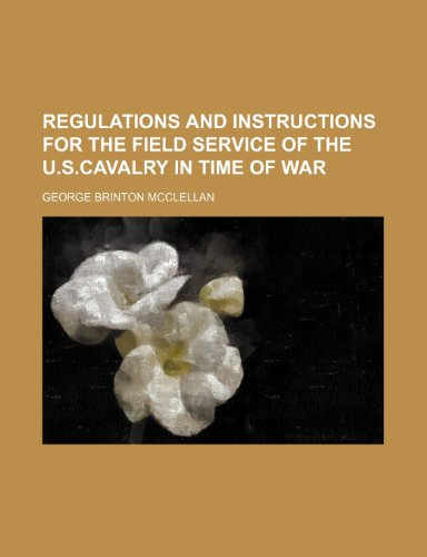 9781150283291: Regulations and Instructions for the Field Service of the U.s.cavalry in Time of War