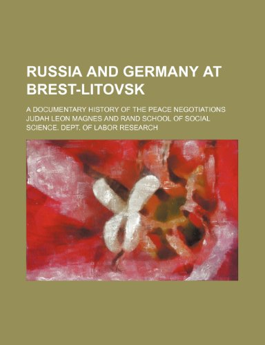 9781150285417: Russia and Germany at Brest-Litovsk; A Documentary History of the Peace Negotiations