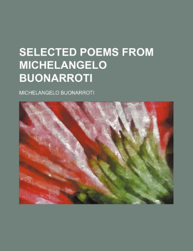 Selected poems from Michelangelo Buonarroti (1150287047) by Michelangelo Buonarroti