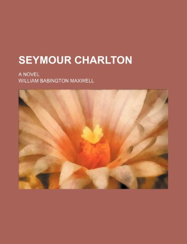 9781150287312: Seymour Charlton; a novel