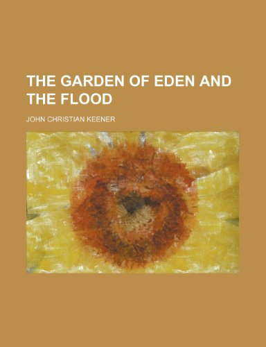 9781150295362: The Garden of Eden and the Flood