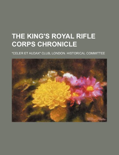 9781150297724: The King's Royal Rifle Corps chronicle