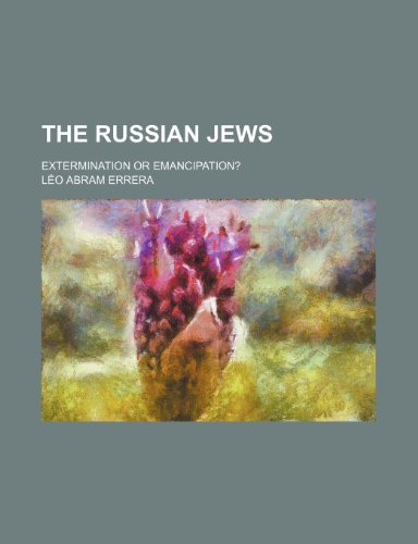 9781150303036: The Russian Jews; Extermination or Emancipation?