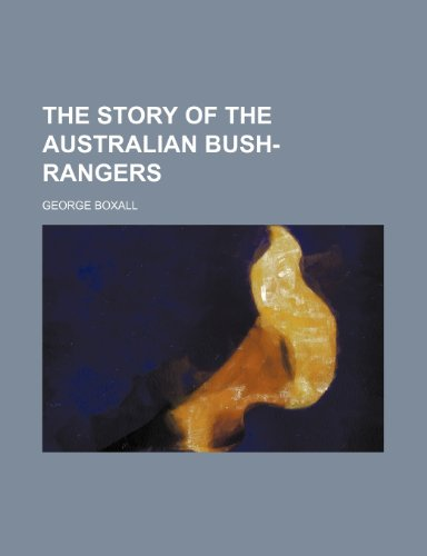9781150304439: The Story of the Australian Bush-Rangers