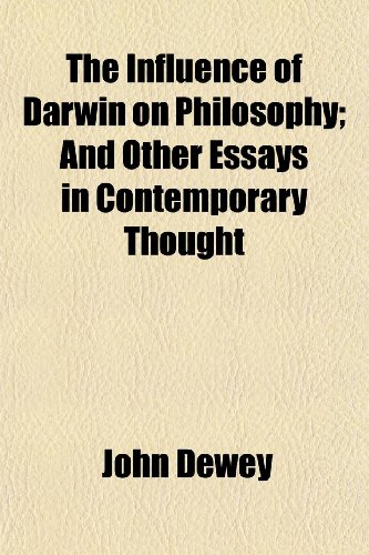 9781150312328: The Influence of Darwin on Philosophy; And Other Essays in Contemporary Thought