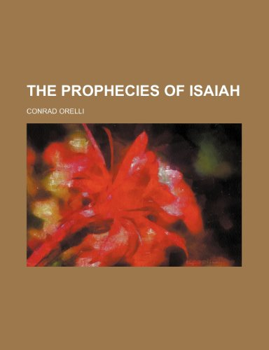 9781150315374: The prophecies of Isaiah
