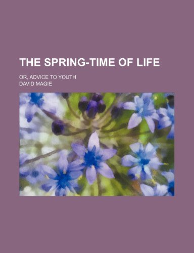 9781150317767: The Spring-Time of Life; Or, Advice to Youth