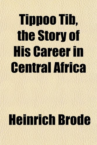 9781150320033: Tippoo Tib, the Story of His Career in Central Africa