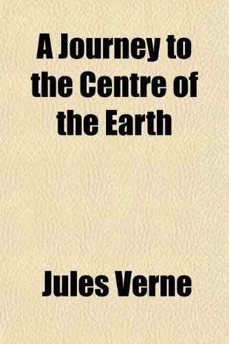 9781150326776: A Journey to the Centre of the Earth
