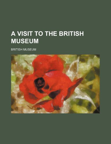 A Visit to the British Museum (9781150327636) by Museum, British